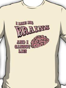 I Like Big Brains and I Cannot Lie T-Shirt