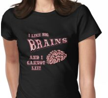 I Like Big Brains and I Cannot Lie Womens Fitted T-Shirt