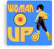 Woman Up!!!! Canvas Print