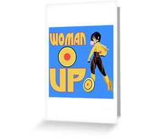 Woman Up!!!! Greeting Card