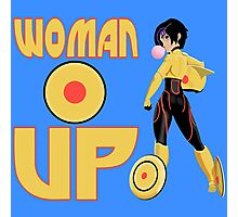 Woman Up!!!! Photographic Print