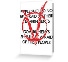 Governments should be afraid V1 Greeting Card