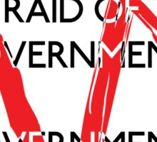 Governments should be afraid V1 Sticker