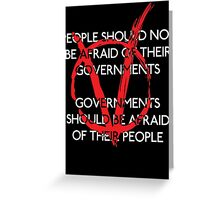 Governments should be afraid V2 Greeting Card