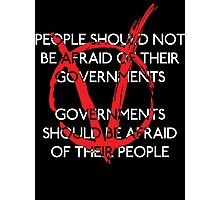 Governments should be afraid V2 Photographic Print
