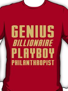 Genius Billionaire Playboy Philanthropist T-Shirt