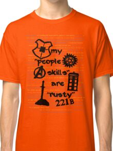 "My ""People Skills"" are ""Rusty"" Classic T-Shirt"