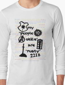 "My ""People Skills"" are ""Rusty"" Long Sleeve T-Shirt"