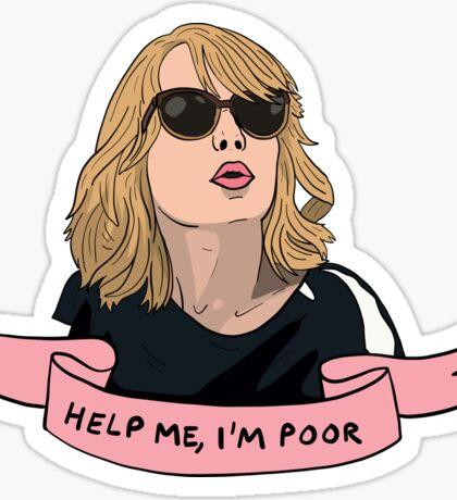 HELP ME I'M POOR Sticker
