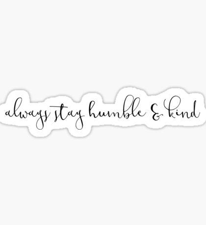 Humble & Kind Sticker