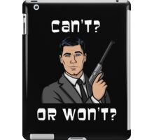 Archer - can't or won't? iPad Case/Skin
