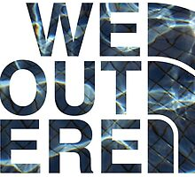 We Out Here (wet) by Saack City LLC