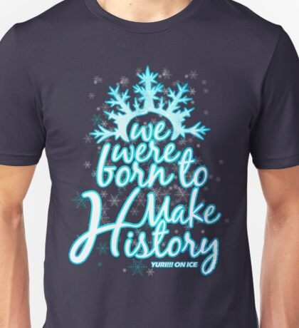 Make History Unisex T-Shirt