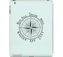 Not All Those Who Wander Are Lost, Compass, Tolkien Quote iPad Case/Skin