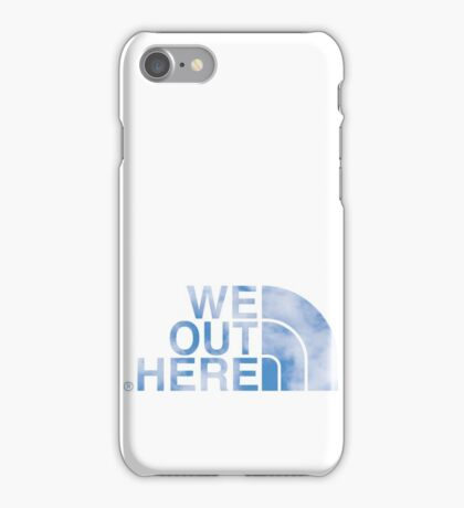 We Out Here (sky) iPhone Case/Skin