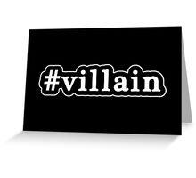 Villain - Hashtag - Black & White Greeting Card