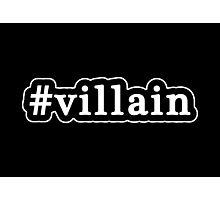 Villain - Hashtag - Black & White Photographic Print