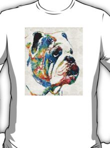 Bulldog Pop Art - How Bout A Kiss - By Sharon Cummings T-Shirt