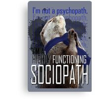 Otter Sherlock I'm a high functioning sociopath Canvas Print