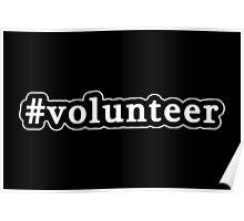 Volunteer - Hashtag - Black & White Poster