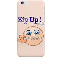 Zip Up ! (5362 Views) iPhone Case/Skin