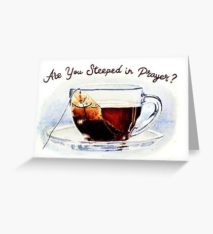Easter Gift -Steeped in Prayer Greeting Card