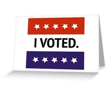 Please Vote!    Else shut the Hell up about bad politicians! Greeting Card