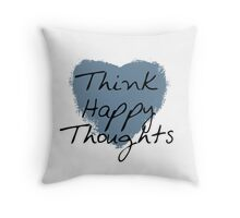 Think Happy Thoughts Heart Throw Pillow