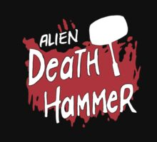 SBT - Alien Death Hammer by Lee Lacy