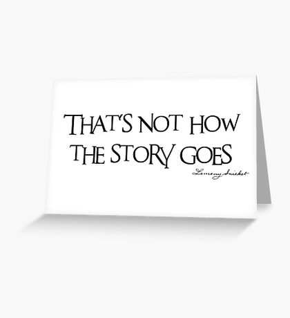 That's not how the story goes... Greeting Card