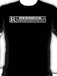 Redneck Born and Raised T-Shirt