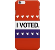 Please Vote!    Else shut the Hell up about bad politicians! iPhone Case/Skin