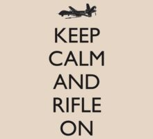 Keep Calm and Rifle On by Ryan Deis