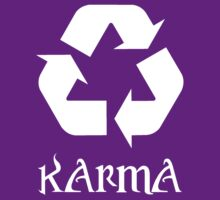Karma recycle What Goes Around Comes Around by Pixelchicken