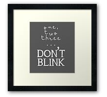One, two three... Don't Blink Framed Print