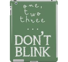 One, two three... Don't Blink iPad Case/Skin