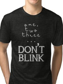 One, two three... Don't Blink Tri-blend T-Shirt
