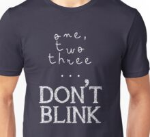One, two three... Don't Blink Unisex T-Shirt