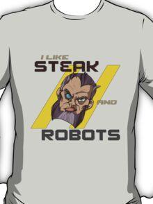 I like Steak and Robots T-Shirt