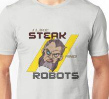 I like Steak and Robots Unisex T-Shirt