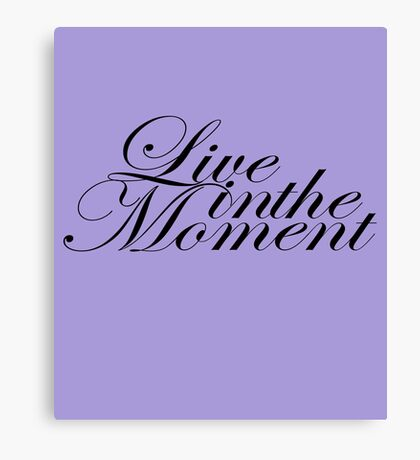 Live in the Moment - Black Font Canvas Print