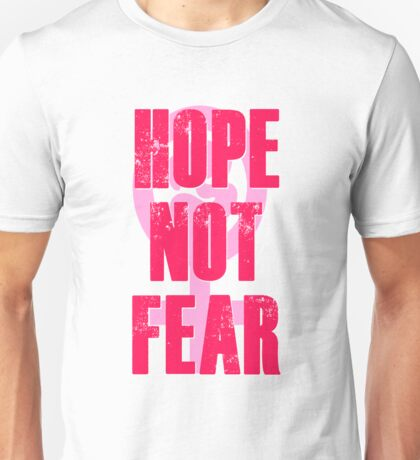 Hope Not Fear Hillary Pink Human Rights Breast Cancer Womens March Immigrants Environment LGBT Gay Lesbian Muslim People of Color Global Warming Healthcare Reproductive Feminism  Unisex T-Shirt