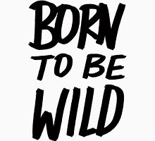 Born to Be Wild ~ Cheetah Edition Unisex T-Shirt