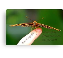 Our Fingerprints Never Fade From The Lives We Touch! - Tiger Butterfly NZ Canvas Print
