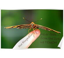 Our Fingerprints Never Fade From The Lives We Touch! - Tiger Butterfly NZ Poster