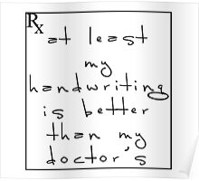 Doctor's handwriting sucks! Poster