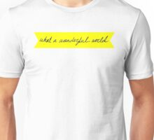 Wonderful World Unisex T-Shirt
