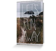 Let's Run Away V Greeting Card