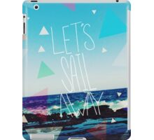 Let's Sail Away iPad Case/Skin