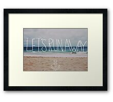 Let's Run Away III Framed Print